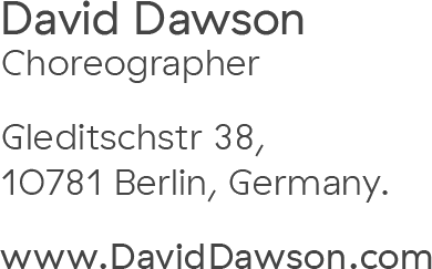 David Dawson Choreographer Gleditzstr 38, 10781 Berlin, Germany. www.DavidDawson.com
